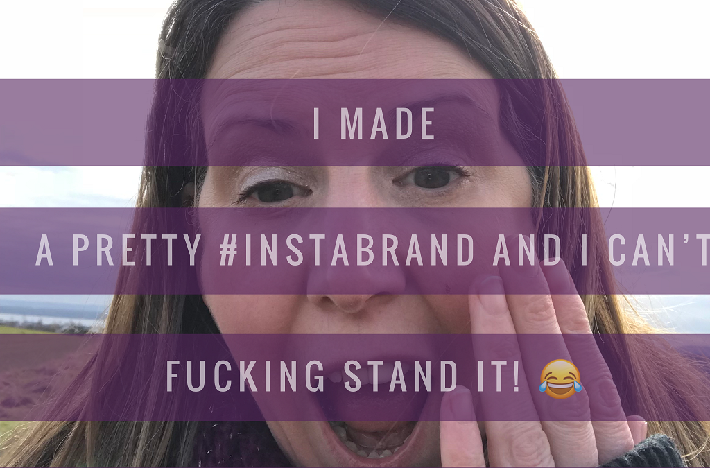 I Made a Pretty #InstaBrand & I Can't Fucking Stand it!